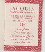 PETIT CALENDRIER 1952  /  PUB  JACQUIN , CHOCOLATIER / CONFISEUR  , Rue Pernelle  PARIS IV Chatelet - Calendarios