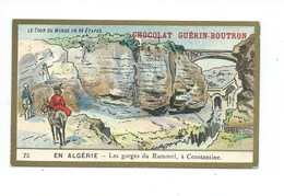 Chromo Algérie Constantine Gorges Du Rummel Colonies Françaises   Pub: Chocolat Guerin-Boutron 105 X 65 Mm  TB - Guérin-Boutron