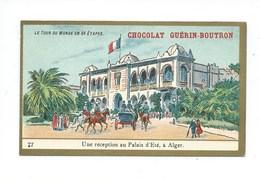 Chromo Algérie Alger Palais D'Été Colonies Françaises   Pub: Chocolat Guerin-Boutron 105 X 65 Mm  TB - Guérin-Boutron