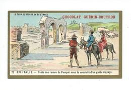 Chromo Italie Ruines De Pompéi Le Tour Du Monde Pub: Chocolat Guerin-Boutron 105 X 65 Mm TB - Guérin-Boutron