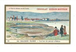 Chromo Russie Caucase Pétrole à Bakou Le Tour Du Monde Pub: Chocolat Guerin-Boutron 105 X 65 Mm TB - Guérin-Boutron