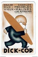 Carte à Jouer Ancienne, Cigare Sigaar Cigarillos Oud-Mechelen / Vieux-Malines J. De Ruysscher - DICK-COP - Objets Publicitaires