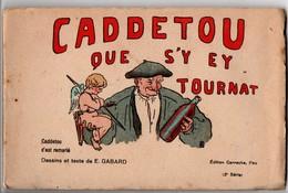 """64 - CADDETOU QUE S'Y EY TOURNAT. """" Caddecou C'est Remarié """" . DESSINS D'ERNEST GABARD. CARNET DE 10 CPA - Réf. N°1666 - - France"""