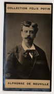 Collection Felix Potin - 1898 - REAL PHOTO - Alphonse De Neuville, Artiste Peintre - Félix Potin