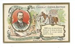 Chromo Roux Les Bienfaiteurs De L'Humanité Pub: Chocolat Guerin-Boutron 105 X 65 Mm  TB - Guerin Boutron
