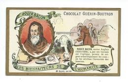 Chromo Roger Bacon Les Bienfaiteurs De L'Humanité Pub: Chocolat Guerin-Boutron 105 X 65 Mm  TB - Guérin-Boutron