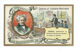 Chromo Chevreul Les Bienfaiteurs De L'Humanité Pub: Chocolat Guerin-Boutron 105 X 65 Mm  TB - Guérin-Boutron