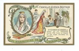 Chromo Sainte Elisabeth De Hongrie Les Bienfaiteurs De L'Humanité Pub: Chocolat Guerin-Boutron 105 X 65 Mm  TB - Guérin-Boutron