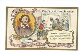Chromo Renaudot Les Bienfaiteurs De L'Humanité Pub: Chocolat Guerin-Boutron 105 X 65 Mm  TB - Guérin-Boutron