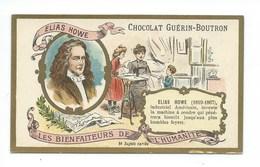 Chromo Elias Howe  Les Bienfaiteurs De L'Humanité Pub: Chocolat Guerin-Boutron 105 X 65 Mm  TB - Guérin-Boutron