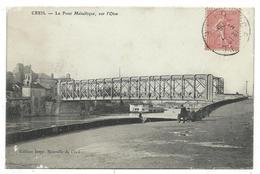 CPA - CREIL, LE PONT METALLIQUE - Oise 60 - Circulé 1906 - Edit. Impr. Nouvelle De Creil - Creil
