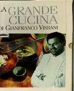 X LA GRANDE CUCINA DI GIANFRANCO VISSANI LAREPUBBLICA 50 FASCICOLI IN CONTENITORE - Casa E Cucina