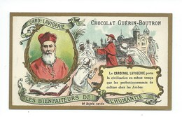 Chromo Cardinal Lavigerie Les Bienfaiteurs De L'Humanité Pub: Chocolat Guerin-Boutron 105 X 65 Mm  TB - Guérin-Boutron