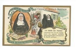 Chromo Les Soeurs Des Pauvres Les Bienfaiteurs De L'Humanité Pub: Chocolat Guerin-Boutron 105 X 65 Mm  TB - Guérin-Boutron