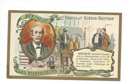 Chromo Berthelot Les Bienfaiteurs De L'Humanité Pub: Chocolat Guerin-Boutron 105 X 65 Mm  TB - Guerin Boutron