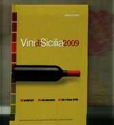 X VINI DI SICILIA 2009 143 PRODUTTORI 615 VINI 46 VINI ***** GIORNALE DI SICILIA - Casa E Cucina