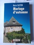 LIVRES NEUFS PRIX REDUIT MARIE GASTON MARIAGE D'AUTOMNE LUCIEN SOUNY - Libri, Riviste, Fumetti