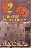 BT2 169 / THEATRE POPULAIRE LES ANNEES VILAR TNP + ETRE OU PARAITRE + PUNK / DONSPF 23 - Non Classés