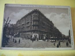 B5 1513 - 13 MARSEILLE - GRAND HOTEL (ET Gd HOTEL DE MARSEILLE) - PROPRIETAIRE LOUIS RUECK - ANIMATION TRAMWAYS - Marseilles