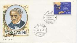 ITALIA - FDC ROMA  1967 - TOSCANINI - MUSICA - ANNULLO ROMA - 6. 1946-.. Repubblica