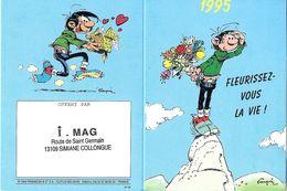 CALENDRIER 1995 FLEURISSEZ VOUS LA VIE GASTON LAGAFFE FRANQUIN  EDIT. DALIX - Calendari