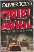 Olivier Todd Cruel Avril 1975 La Chute De Saigon - Tranche Avec Rousseur Surtout En Fin D'ouvrage - Francese