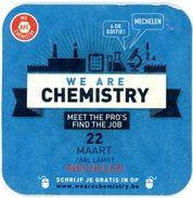 Mechelen. We Are Chemistry. 6de Editie. 22 Maart. Zaal Lamot. Meet The Pro's. Find The Job. BASF, Chemours, Covestro,... - Sous-bocks