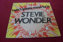 STEVIE   WONDER  ° I AINT GONNA STAND FOR IT - Soul - R&B