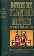 Guide De Flandre Et Artois Mysterieux Les Guides Noirs Tchou Tbe - Culture