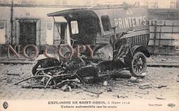 93 - Saint St Denis - Explosion 4 Mars 1916 - Voiture Automobile Sur La Route - Saint Denis