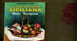 X GIUSEPPINA RANDAZZO LA PASTICCERIA SICILIANA NELLA TRADIZIONE EDITRICE REPRINT   CUCINA - Casa E Cucina