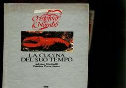 X MARTINELLI - SANNA CRISTOFORO COLOMBO  LA CUCINA DEL SUO TEMPO   CUCINA - Casa E Cucina