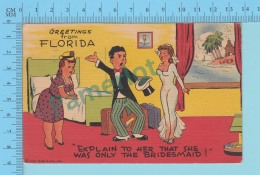 Humour -Greetings From Florida, Explain To Her  She Was Only The Bridesmaid- Post Card Carte Postale Cartolina - 2 Scans - Souvenir De...