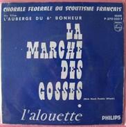 SCOUTISME - DISQUE 45 T - CHORALE DU SCOUTISME FRANCAIS - LA MARCHE DES GOSSES - PHILIPS P370223 F - Scoutisme