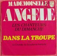 SCOUTISME - DISQUE 45 T - CHORALE DU SCOUTISME FRANCAIS - MADEMOISELLE ANGELE - PHILIPS 6042 109 - Scoutisme