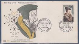 = Jean Calvin Fondateur De La Réforme En France Enveloppe 1er Jour Noyon (Oise) 23.5.64 N°1420 Portrait - FDC