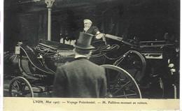 Lyon,  Mai 1907 - Voyage Présidentiel - M. Fallières Montant En Voiture - Lyon