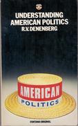 Understanding American Politics By R V Denenberg (ISBN 9780006337362) - Livres, BD, Revues