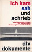 Ich Kam, Sah Und Schrieb: Augenzeugenberichte Aus Fünf Jahrtausenden By Wein, Martin - Politics & Defense