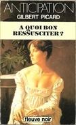 FNA 1390 - PICARD, Gilbert - A Quoi Bon Ressusciter ? (BE) - Fleuve Noir