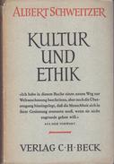 Kultur Und Ethik, Kulturphilosophie - Zweiter Teil By Schweitzer, Albert - Old Books