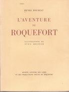 HENRI POURRAT : L'AVENTURE DE ROQUEFORT - ILLUSTRATIONS DE YVES BRAYER (EXEMPLAIRE NUMEROTE) - Midi-Pyrénées
