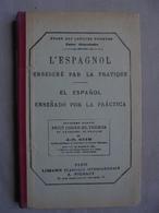 Ancien Livre L'ESPAGNOL Enseigné Par La Pratique 1905 - Languages Training