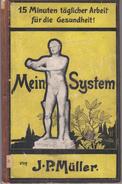 Mein System: 15 Minuten Täglicher Arbeit Für Die Gesundheit By Muller, J. P - Books, Magazines, Comics
