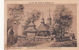 Von Der Front In Galizien  Der Herr Bürgermeister Malerische Ruthenische Holzkirche Zalukiew B. Halix Feldpost - Weltkrieg 1914-18