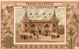 CHROMO TAPIOCA DE L'ETOILE EXPOSITION UNIVERSELLE 1900 PALAIS DES INDUSTRIES DIVERSES - Cromos