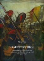 Naar Den Oorlog - Herinneringen 1914-1915 Van Een Londerzeelse Karabinier Te Velde, Gewond En Krijgsgevangen - Livres, BD, Revues