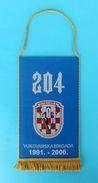 204. VUKOVAR BRIGADE 1991-2006 .. Croatia Army Larger Jubilee Pennant Flag Croatie Armee Fanion Kroatien Croazia Croacia - Flags