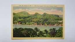 Antilles - Villa, St. Vincent, B. W. I. - Showing Aquatic Club From Young's  Island - Saint-Vincent-et-les Grenadines