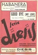 HABANERA - GOOD BYE (MY LOVE)  P. Durand - H. Payne,  Edizioni Musicali Diesis - Musica Popolare